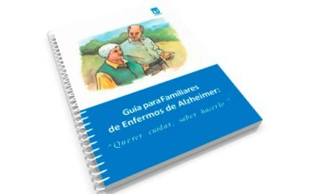 "Guía para Familiares de Enfermos de Alzheimer: "" Querer Cuidar, Saber Hacerlo """